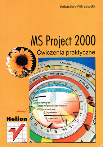 MS Project 2000. Ćwiczenia praktyczne