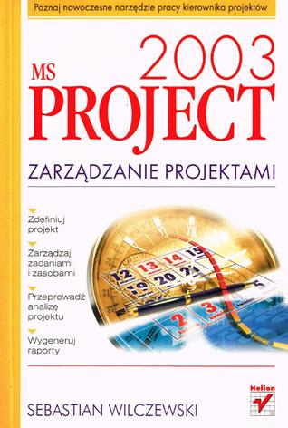 MS Project 2003. Zarządzanie projektami